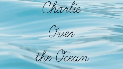 Thumbnail for entry Charlie Over The Ocean