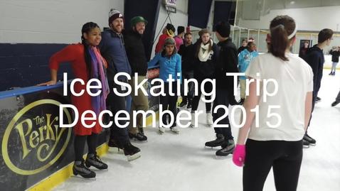 Thumbnail for entry Ice Skating Trip December 2015