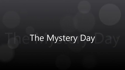 Thumbnail for entry The Mystery Day