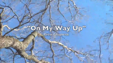 Thumbnail for entry On My Way Up music video