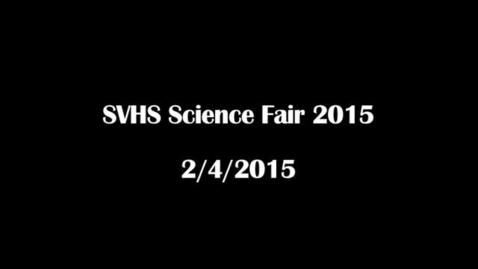Thumbnail for entry SVHS Science Fair 2015