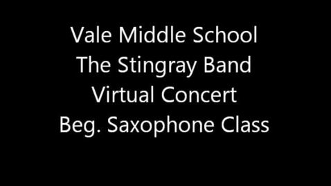 Thumbnail for entry Vale MS Beg. Saxophone Class - Spring 2013 Virtual Concert