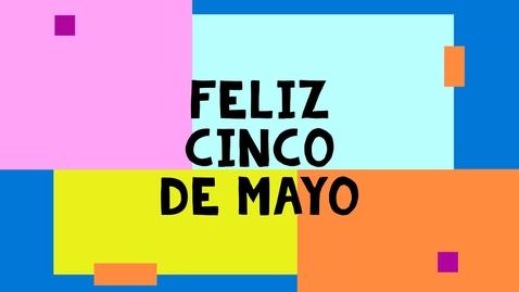 Thumbnail for entry Cinco de mayo