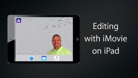 Thumbnail for entry Editing with iMovie for iPad - Sound