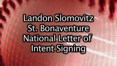 Thumbnail for entry 13_14_Landon Slomovitz St. Bonaventure National Letter of Intent Signing