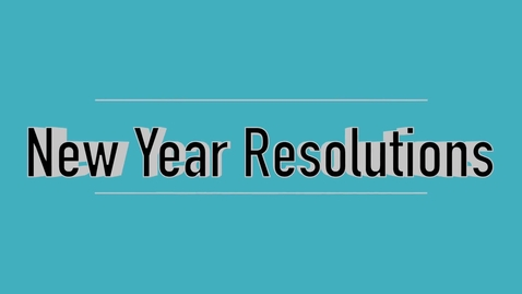 Thumbnail for entry New year means new resolutions