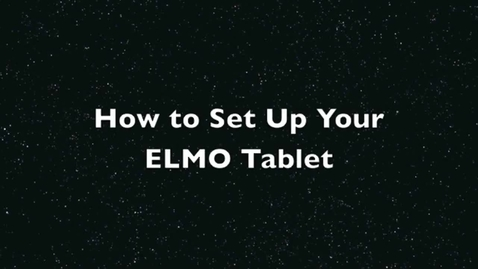Thumbnail for entry How to Set Up ELMO Tablet