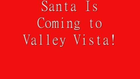 Thumbnail for entry Santa Comes to Valley Vista