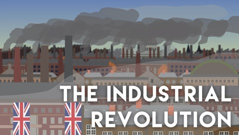 Thumbnail for entry The Industrial Revolution (18-19th Century)