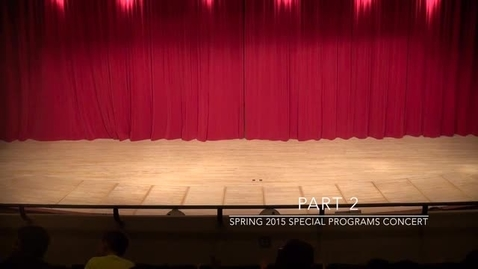 Thumbnail for entry Spring 2015 Special Programs Concert Full Performance Part 2