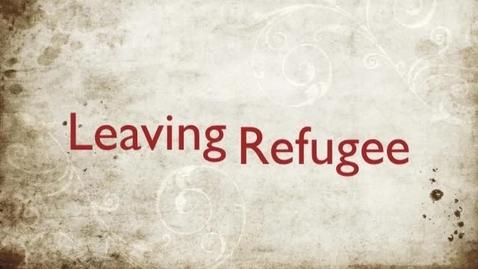 Thumbnail for entry Leaving refugee