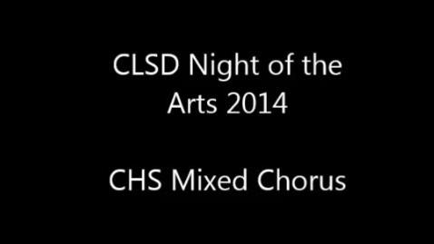 Thumbnail for entry 2014 Clay Night of the Arts - CHS Mixed Chorus