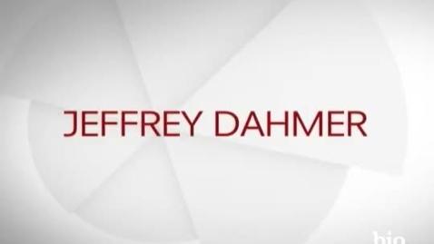 Thumbnail for entry Mini Bio - Jeffrey Dahmer