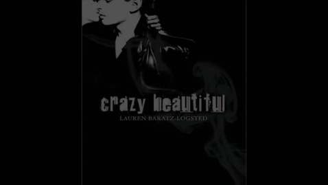 Thumbnail for entry CRAZY BEAUTIFUL, by Lauren Baratz-Logstead