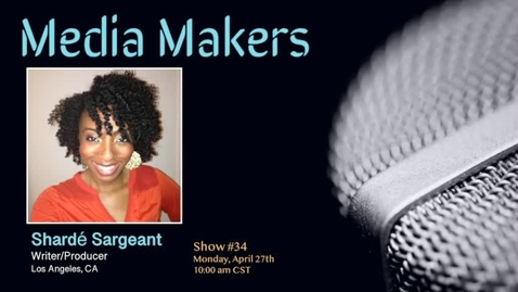 Thumbnail for entry Media Makers show #34 - Shardé Sargeant