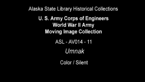 Thumbnail for entry U. S. Army Corps of Engineers World War II Moving Image Collection-Umnak