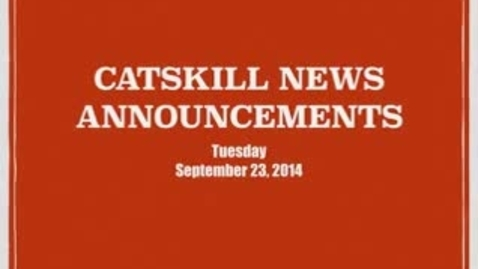 Thumbnail for entry Catskill News Announcements 9.23.14