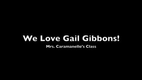 Thumbnail for entry Gail Gibbons by Mrs. Caramanello's Class