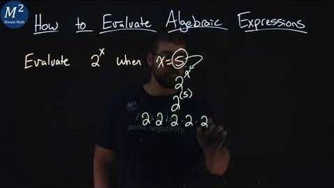 Thumbnail for entry How to Evaluate Algebraic Expressions | Evaluate 2^x when x=5 | Part 4 of 6 | Minute Math