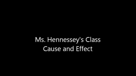 Thumbnail for entry Ms. Hennessey's Class Cause and Effect