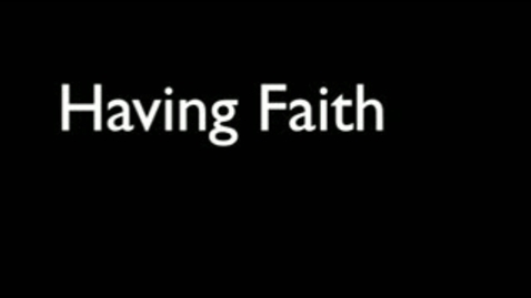 Thumbnail for entry Having Faith: Stories of Faith, Inclusion, & Community