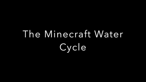 Thumbnail for entry Minecraft Water Cycle Project: Ozzie LeCompte (gr.3)