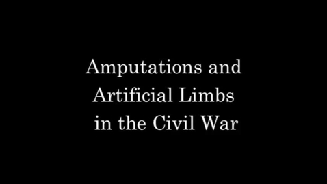 Thumbnail for entry Amputations and Artificial Limbs in the Civil War