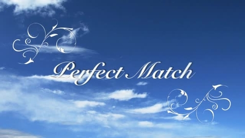 Thumbnail for entry Perfect Match