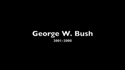Thumbnail for entry George W. Bush 2001-2008