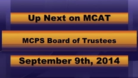 Thumbnail for entry MCPS Board Meeting September 9th, 2014.mp4