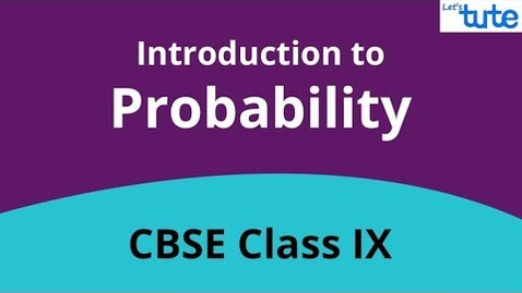 Thumbnail for entry Introduction To Probability | Class 9 & 10 | Math | LetsTute
