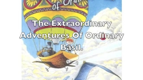 Thumbnail for entry The Extraordinary Adventures of Ordinary Basil