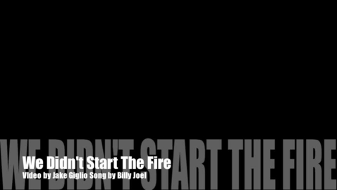 Thumbnail for entry We Didnt Start The Fire, Jake Giglio
