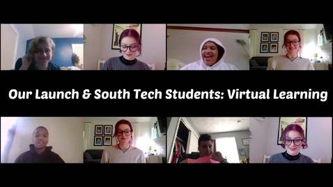 Thumbnail for entry Our Launch & South Tech Students: Virtual Learning