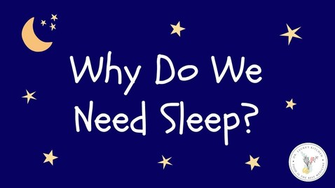 Thumbnail for entry Why Do We Need Sleep?