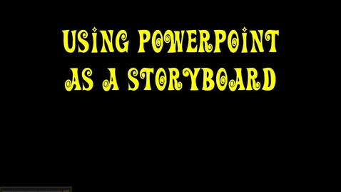 Thumbnail for entry PowerPoint as Storyboard