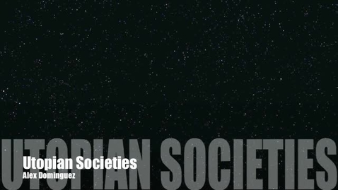 "Thumbnail for entry Utopian Societies in ""Anthem"""