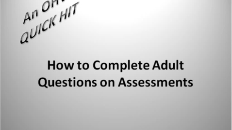 Thumbnail for entry How to complete adult questions on assessments
