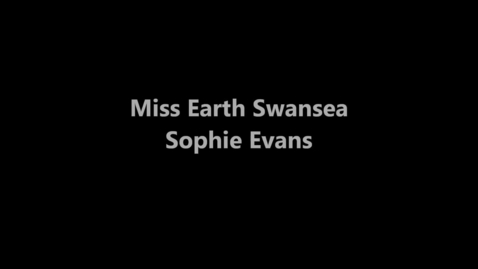 Thumbnail for entry Sophie Evans - Miss Earth Swansea