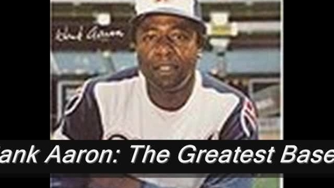 Thumbnail for entry Hank Aaron
