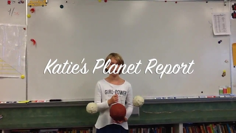 Thumbnail for entry Katie's Planet Report