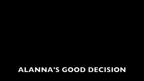 Thumbnail for entry a7.Alanna's Good.m4v