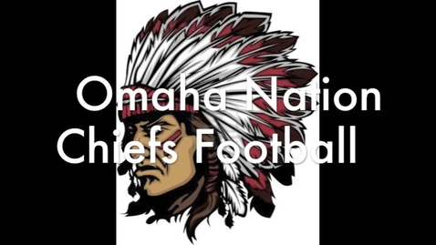 Thumbnail for entry Omaha Nation Chiefs 2012 vs Cedar Bluffs WIldcats Football