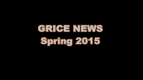 Thumbnail for entry Grice News Spring 2015