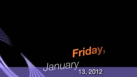 Thumbnail for entry Friday, January 13, 2012