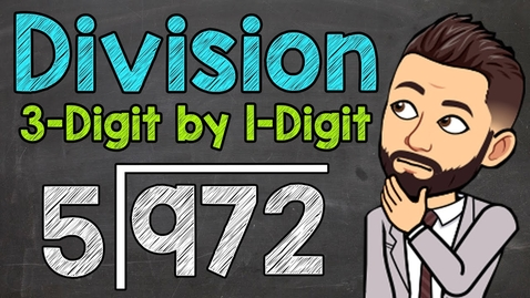 Thumbnail for entry Dividing 3-Digit Numbers by 1-Digit Numbers | Math with Mr. J