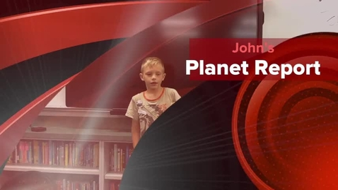 Thumbnail for entry John's Planet Report