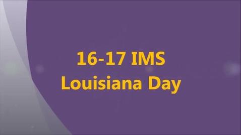 Thumbnail for entry 16-17 IMS Louisiana Day