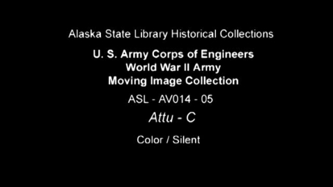 Thumbnail for entry U. S. Army Corps of Engineers World War II Moving Image Collection-Attu (Part 3)
