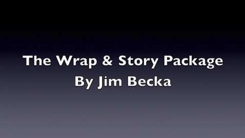 Thumbnail for entry Story Package & Wrap Journalism Lesson